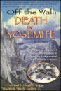 Yosemite book: Off the Wall - Death in Yosemite